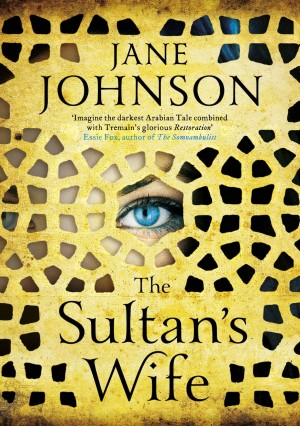 The Sultan's Wife, by Jane Johnson - now available in paperback